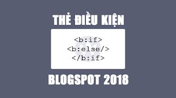 Tổng hợp thẻ điều kiện cho Blogspot đầy đủ mới nhất 2018