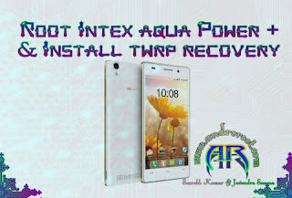 How-to-Root-Intex-aqua-power-power-and-install-twrp-recovery-www.androroot.com