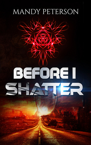 [Cover Reveal] BEFORE I SHATTER by Mandy Peterson @mandyrpeterson @lolasblogtours