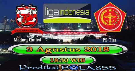 Prediksi Bola855 Madura United vs PS Tira 3 Agustus 2018