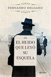 El huido que leyó su esquela / Fernando Delgado