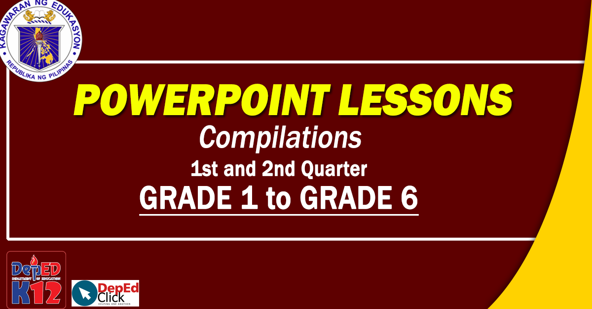 POWERPOINT PRESENTATION (1st and 2nd QUARTER) Grade 1 to Grade 6