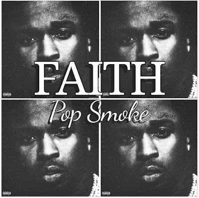 Pop Smoke's Music: FAITH (20-Track Album) - Songs: Good News, More Time, Tell The Vision, Woo Baby, Spoiled.. Streaming - MP3 Download