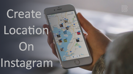 Create Location On Instagram