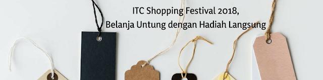 ITC Shopping Festival 2018, Belanja Untung dengan Hadiah Langsung