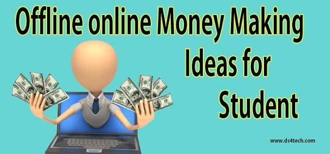 Offline online Money Making Ideas for Student