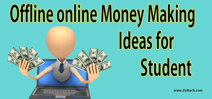 Offline online Money Making Ideas for Student