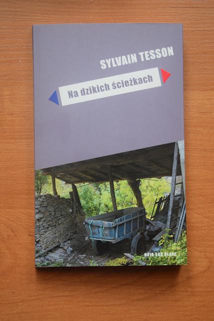 """Recenzje #56 - """"Na dzikich ścieżkach"""" - okładka książki Sylviana Tessona pt. """"Na dzikich ścieżkach"""" - Francuski przy kawie"""