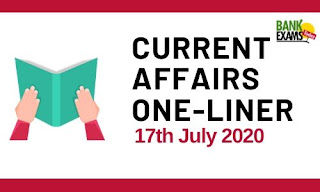 Current Affairs One-Liner: 17th July 2020