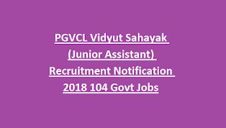 PGVCL Vidyut Sahayak (Junior Assistant) Recruitment Notification 2018 104 Govt Jobs