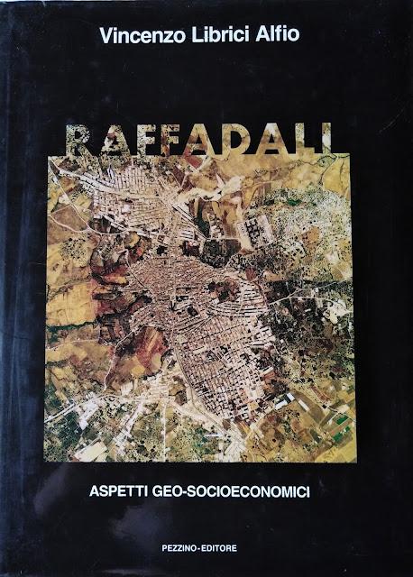 Vincenzo Librici Alfio - Raffadali. Aspetti geo.socioeconomici. Anno 1990. Pezzino - Editore, Palermo