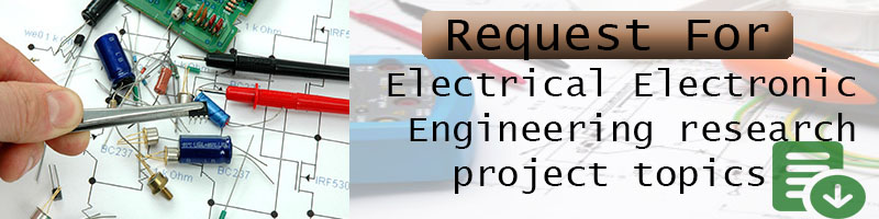 Get Electrical electronic engineering research project topics