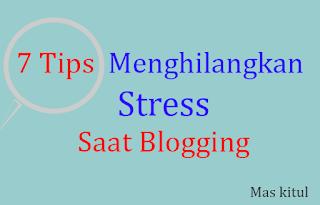 Cara Mengatasi Stress Blogging bagi Blogger
