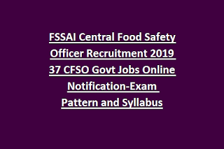 FSSAI Central Food Safety Officer Recruitment 2019 37 CFSO Govt Jobs Online Notification-Exam Pattern and Syllabus