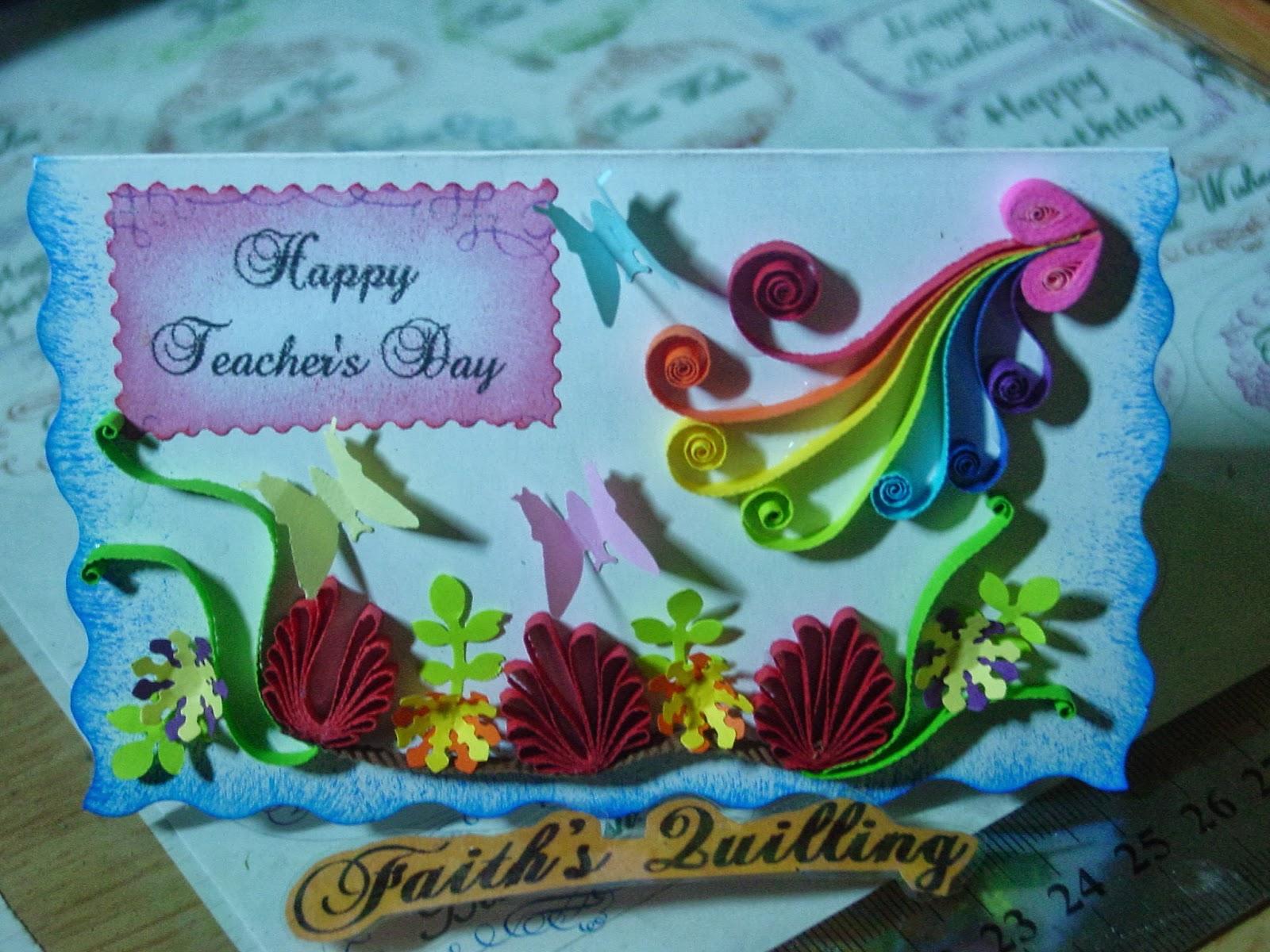 faith's quilling  teacher's day cards