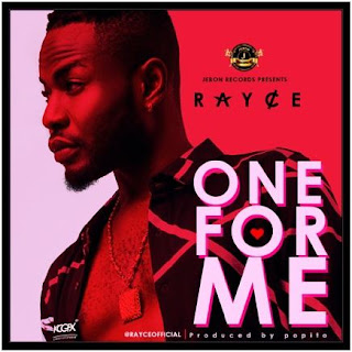 Music: Rayce – One For Me [Mp3 Download] (prod. Popito)