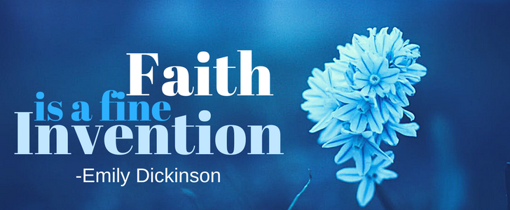 faith is a fine invention by emily dickinson