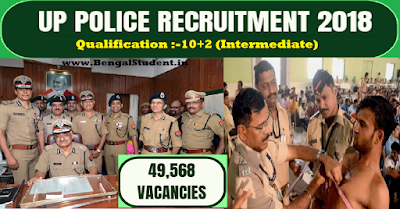 UP Police Recruitment 2018 - Apply Online For 49,568 Posts - www.BengalStudent.in