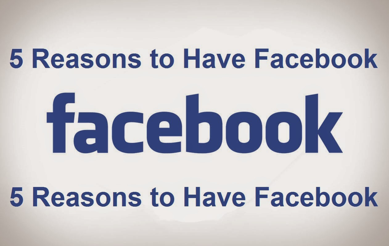 5 Reasons to Have Facebook : eAskme