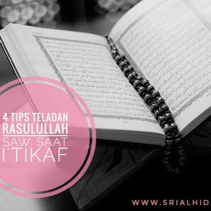 4 Tips Teladan Rasulullah saw. saat I'tikaf di bulan Ramadhan