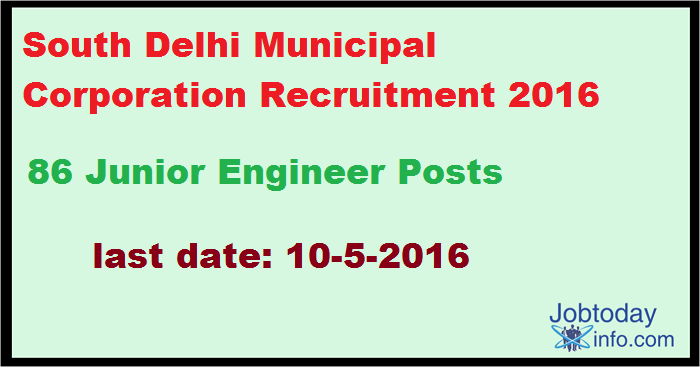 South Delhi Municipal Corporation Recruitment 2016 Apply for 86 Junior Engineer Posts