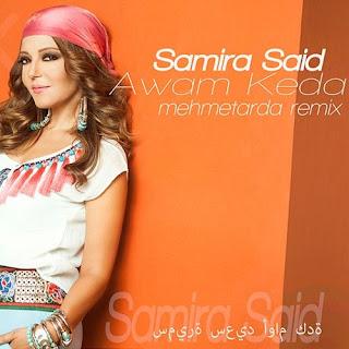 Samira Said - Awam Keda (Mehmet Arda Remix)