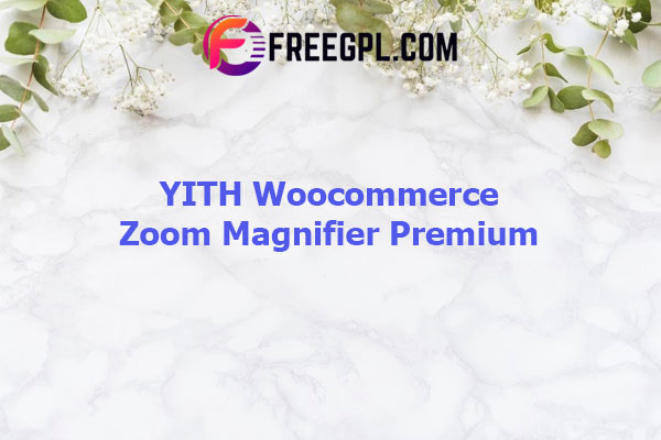 YITH Woocommerce Zoom Magnifier Premium Nulled Download Free