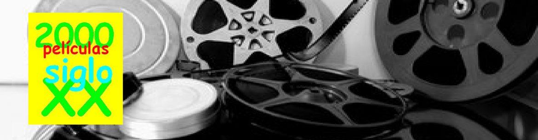 2000 películas siglo XX | Si eres amante del cine clásico, este es tu sitio