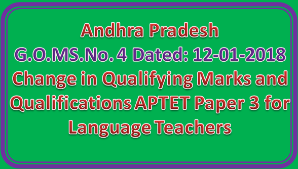 AP GO MS No 4 Change in Qualifying Marks and Qualifications APTET Paper 3 for Language Teachers