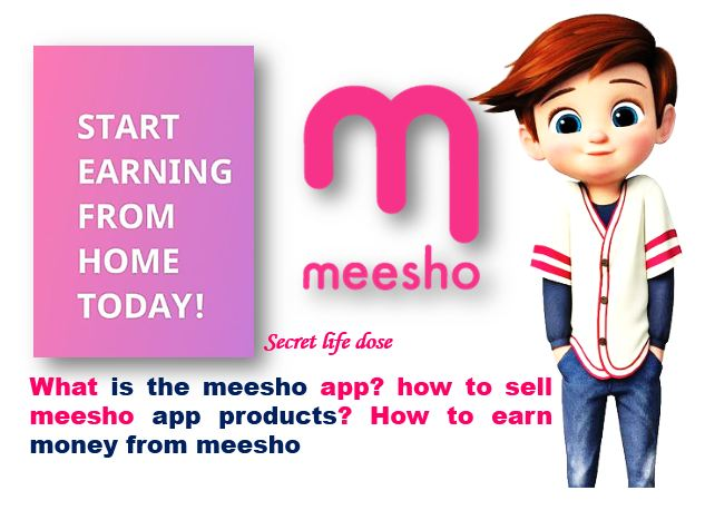 What is the meesho app? and how to sell meesho app products?.secret life dose
