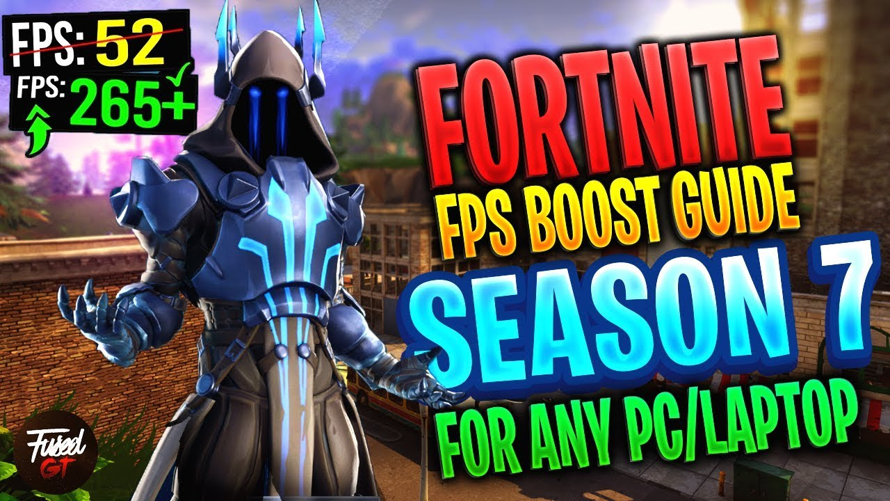 How to Increase FPS in FORTNITE Season 7- Guide