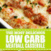 The Most Delicious Low Carb Meatball Casserole #lowcarb #meatball