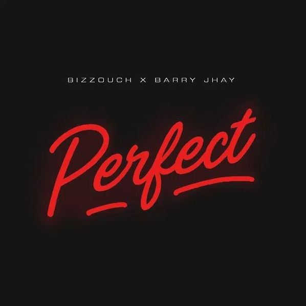 Bizzouch Ft. Barry Jhay – Perfect