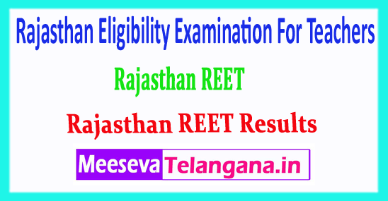 REET Rajasthan Eligibility Examination For Teachers 2018 Results Merit List Rank Card