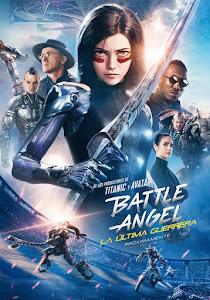 Battle Angel: La Última Guerrera / Alita: Ángel de Combate