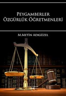 M. Metin Adıgüzel - Özgürlük Öğretmenleri Peygamber