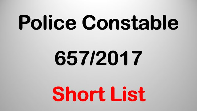 Police Constable - 657/2017 - Short List
