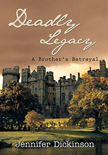 Deadly Legacy  A Brother's Betrayal by Jennifer Dickinson