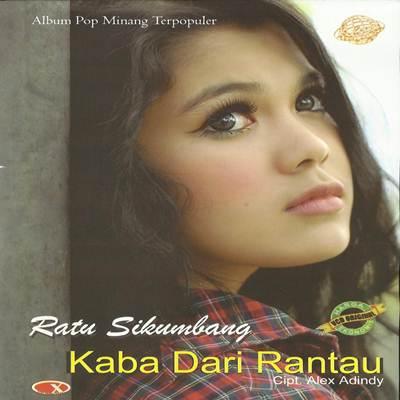Download Lagu Ratu Sikumbang Kaba Dari Rantau Full Album