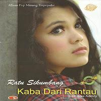 Ratu Sikumbang - Kaba Dari Rantau (Full Album)