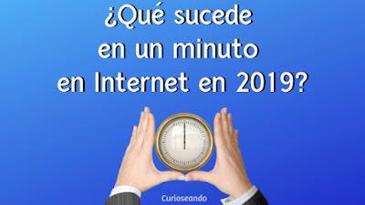 que-sucede-en-un-minuto-en-internet-en-2019