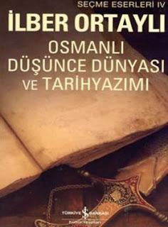 İlber Ortaylı - Osmanlı Düşünce Dünyası ve Tarih Yazımı