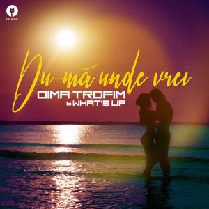 2020 Dima Trofim What's UP Du-ma unde vrei melodie noua Dima Trofim & What's UP - Du-ma unde vrei  official video youtube piesa noua 2020 Dima Trofim & What's UP - Du-ma unde vrei  new single Dima Trofim & What's UP - Du-ma unde vrei  ultima melodie a lui Dima Trofim & What's UP - Du-ma unde vrei videoclip noul single cea mai recenta piesa a lui Dima Trofim & What's UP - Du-ma unde vrei cristi-raraitu.blogspot
