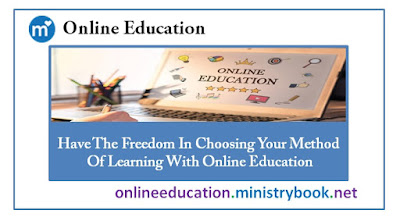 Have The Freedom In Choosing Your Method Of Learning With Online Education