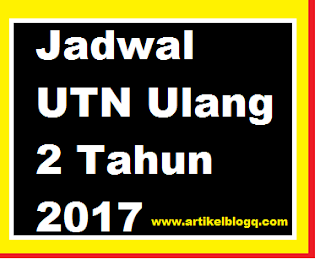 gambar jadwal utn ulang 2 tahun 2017