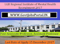 LGB Regional Institute of Mental Health Recruitment 2017– 29 Associate Professor, Assistant Professor