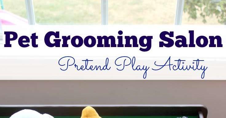 Pet Grooming Salon Pretend Play Activity For Preschoolers