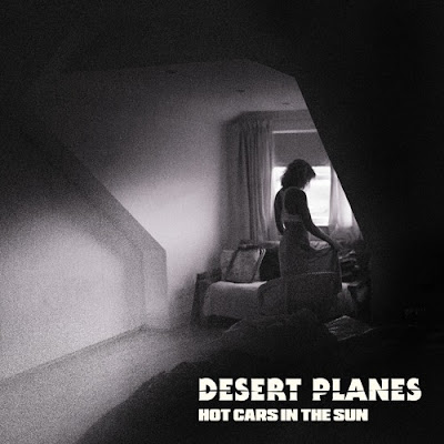 "Desert Planes unveil new single ""Hot Cars in The Sun"""