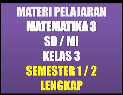 Materi Pelajaran Matematika Kelas 3 SD/MI Semester 1/2