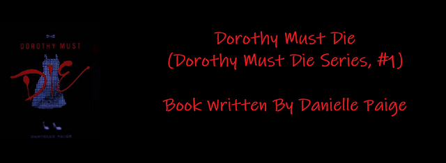 Dorothy Must Die Series #1